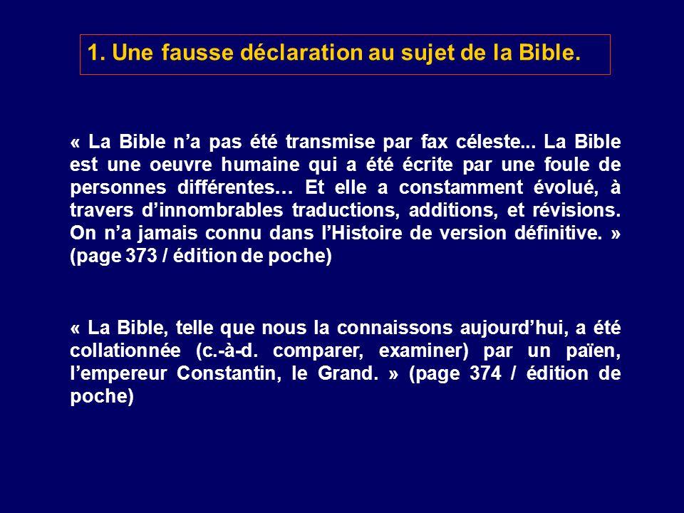 « La Bible na pas été transmise par fax céleste... La Bible est une oeuvre humaine qui a été écrite par une foule de personnes différentes… Et elle a