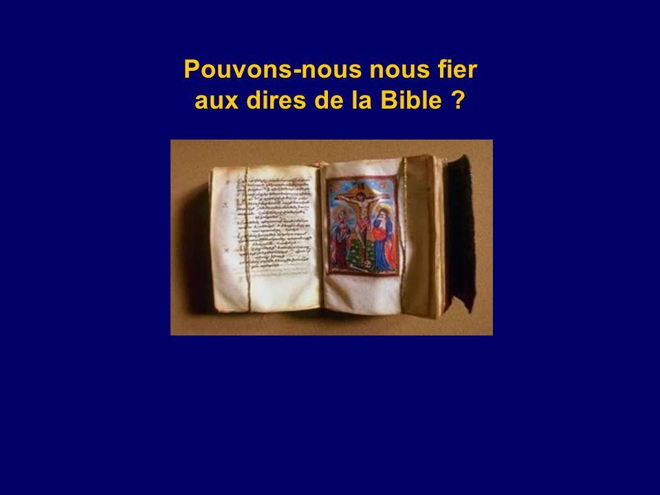 Pouvons-nous nous fier aux dires de la Bible ?