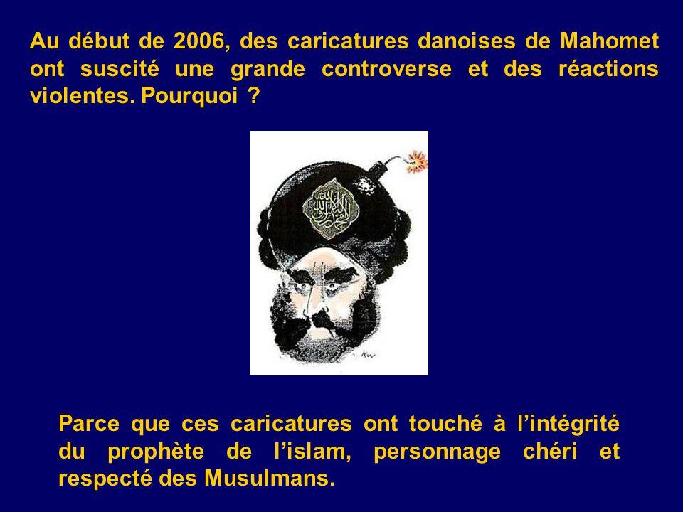 Au début de 2006, des caricatures danoises de Mahomet ont suscité une grande controverse et des réactions violentes. Pourquoi ? Parce que ces caricatu
