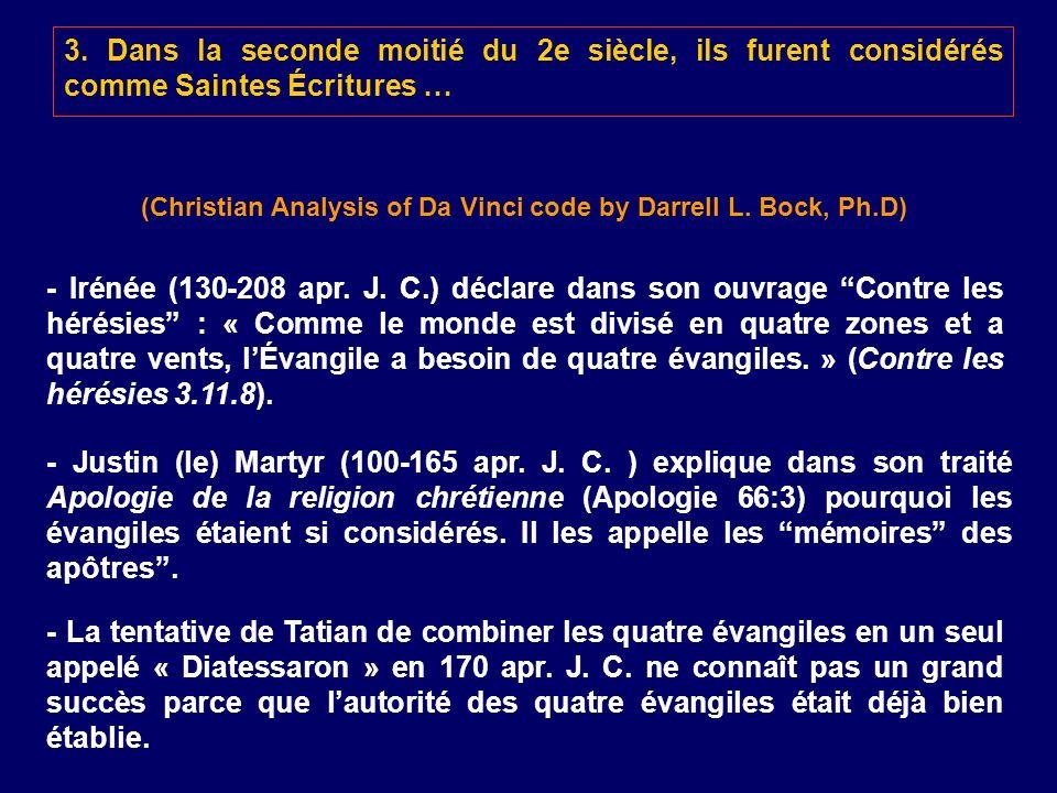 3. Dans la seconde moitié du 2e siècle, ils furent considérés comme Saintes Écritures … - Irénée (130-208 apr. J. C.) déclare dans son ouvrage Contre