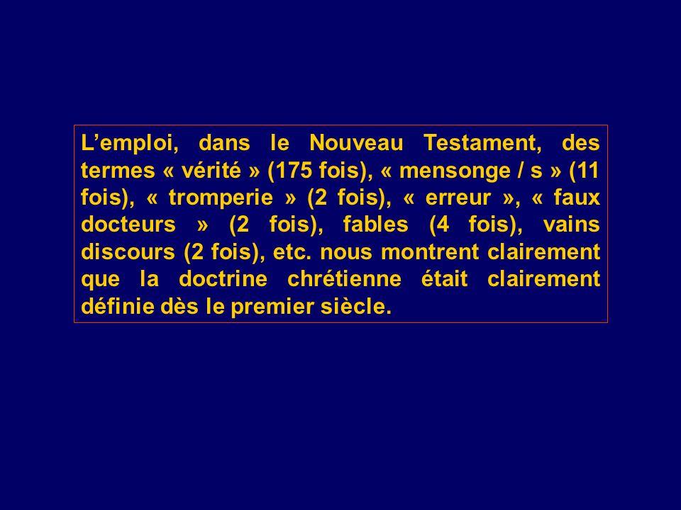 Lemploi, dans le Nouveau Testament, des termes « vérité » (175 fois), « mensonge / s » (11 fois), « tromperie » (2 fois), « erreur », « faux docteurs