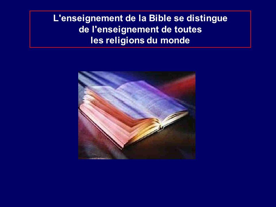 L'enseignement de la Bible se distingue de l'enseignement de toutes les religions du monde