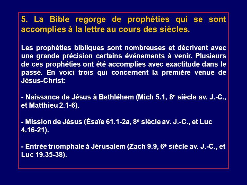 5. La Bible regorge de prophéties qui se sont accomplies à la lettre au cours des siècles. Les prophéties bibliques sont nombreuses et décrivent avec