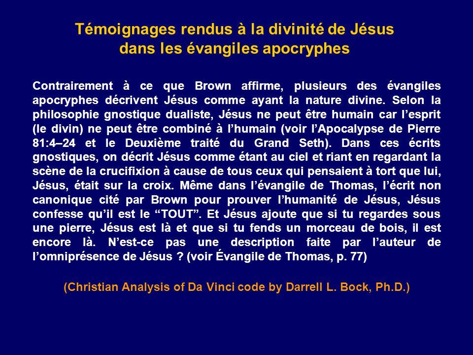 Contrairement à ce que Brown affirme, plusieurs des évangiles apocryphes décrivent Jésus comme ayant la nature divine. Selon la philosophie gnostique