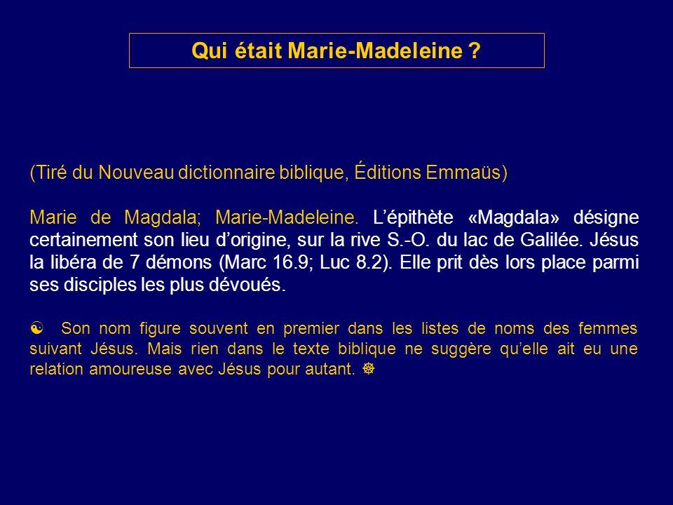 Qui était Marie-Madeleine ? (Tiré du Nouveau dictionnaire biblique, Éditions Emmaüs) Marie de Magdala; Marie-Madeleine. Lépithète «Magdala» désigne ce