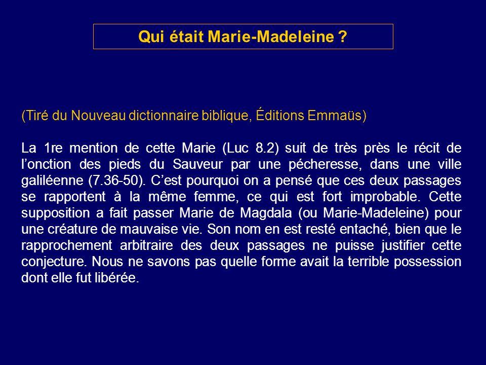 Qui était Marie-Madeleine ? (Tiré du Nouveau dictionnaire biblique, Éditions Emmaüs) La 1re mention de cette Marie (Luc 8.2) suit de très près le réci
