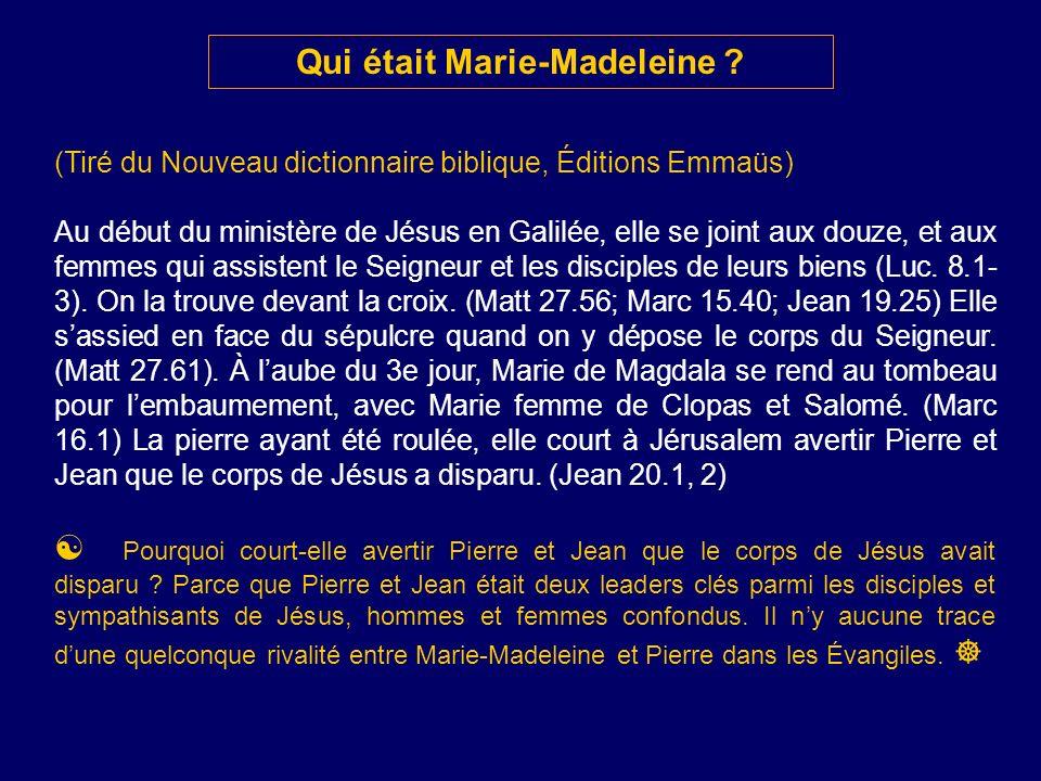 (Tiré du Nouveau dictionnaire biblique, Éditions Emmaüs) Au début du ministère de Jésus en Galilée, elle se joint aux douze, et aux femmes qui assiste