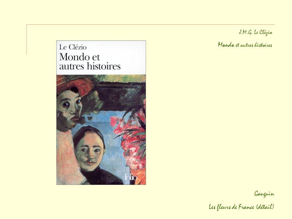 J.M.G. Le Clézio Mondo et autres histoires Gauguin Les fleurs de France (détail)