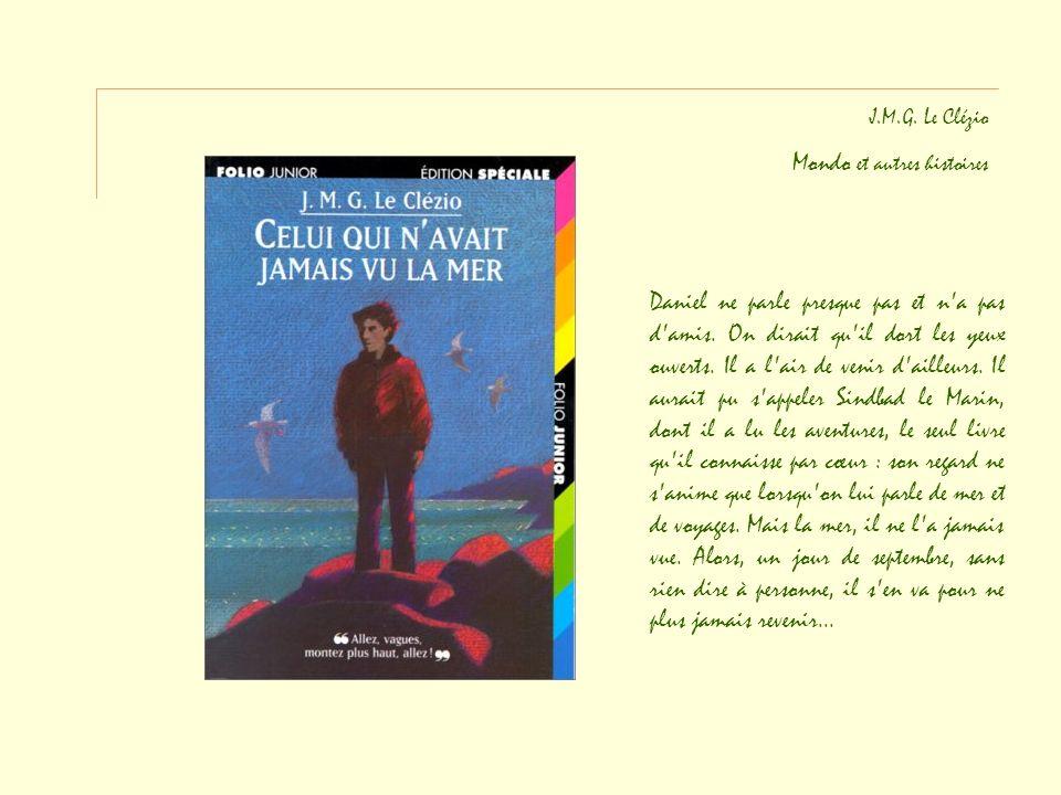 J.M.G.Le Clézio Mondo et autres histoires Daniel ne parle presque pas et n a pas d amis.