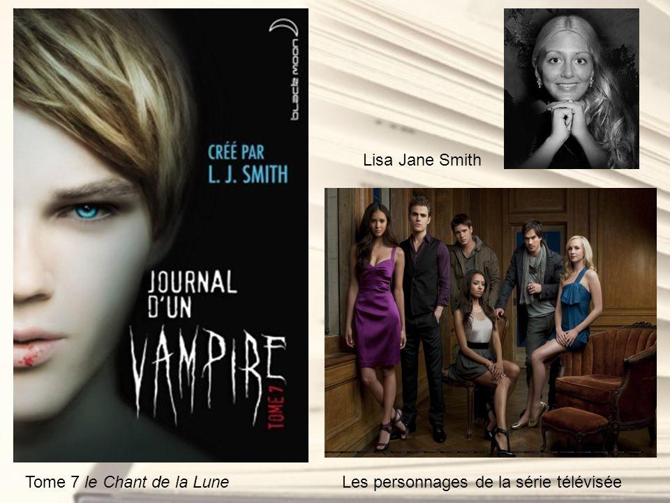 Tome 7 le Chant de la LuneLes personnages de la série télévisée Lisa Jane Smith