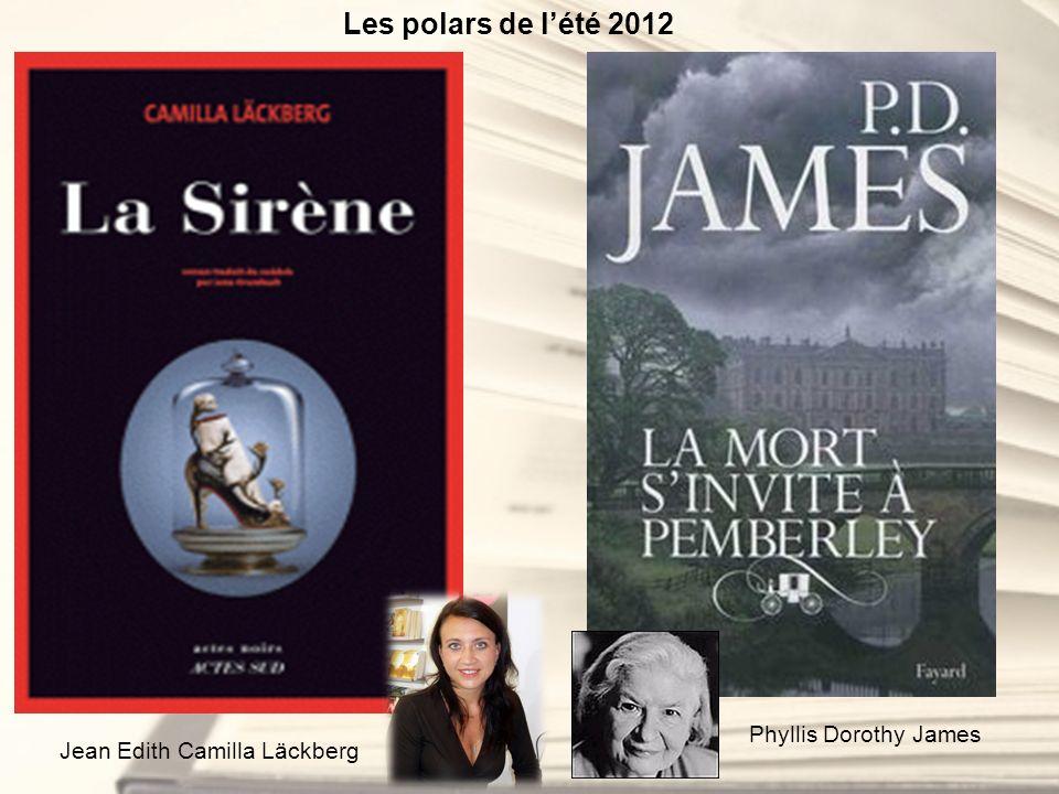 Phyllis Dorothy James Jean Edith Camilla Läckberg Les polars de lété 2012