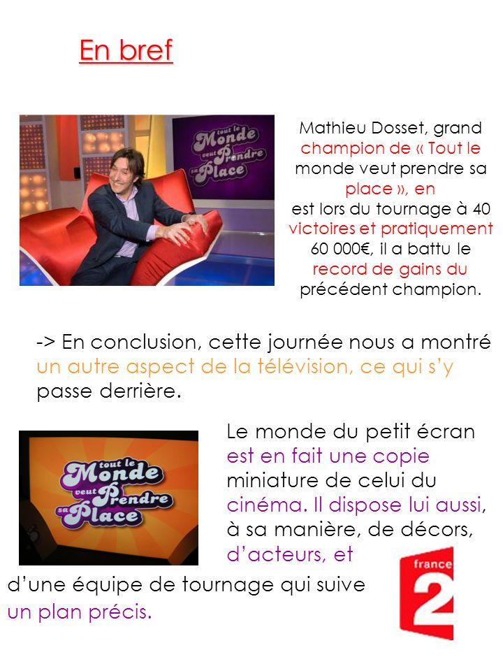Mathieu Dosset, grand champion de « Tout le monde veut prendre sa place », en est lors du tournage à 40 victoires et pratiquement 60 000, il a battu l