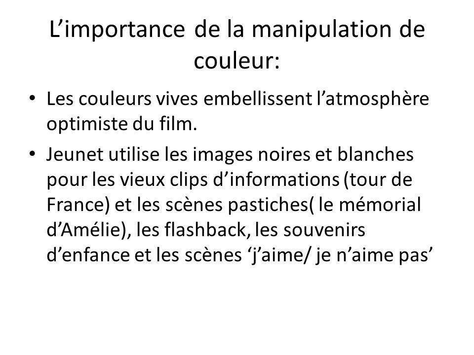 Limportance de la manipulation de couleur: Les couleurs vives embellissent latmosphère optimiste du film. Jeunet utilise les images noires et blanches