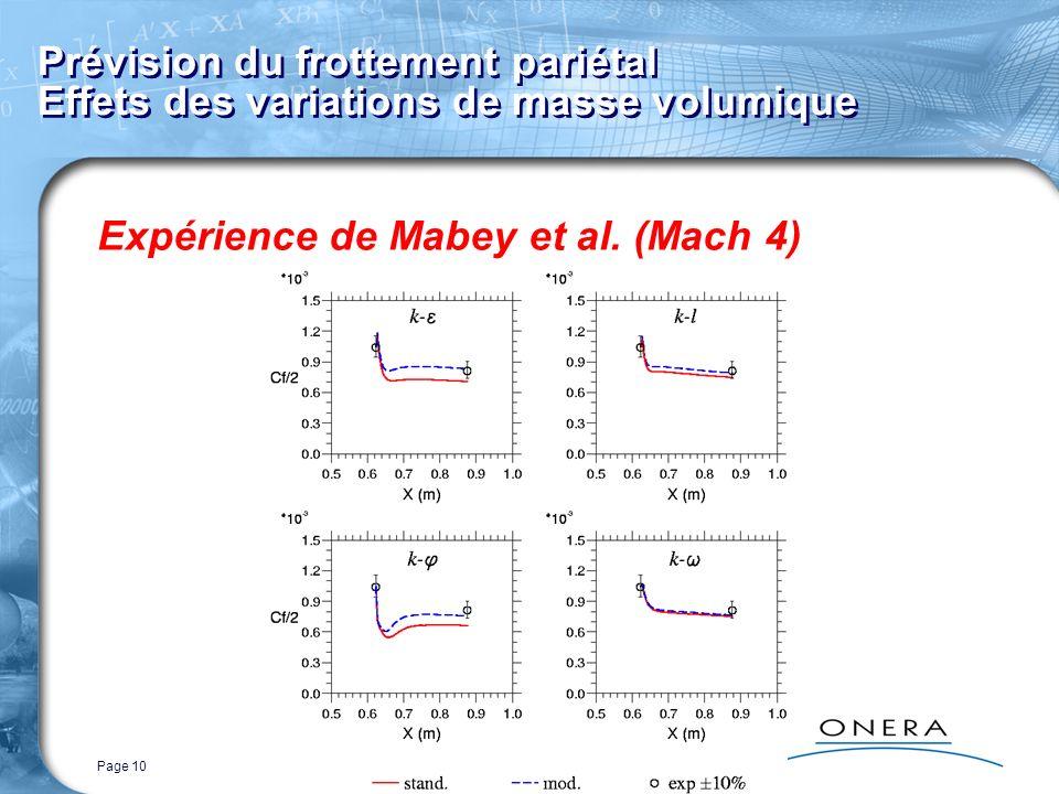 Page 10 Prévision du frottement pariétal Effets des variations de masse volumique Expérience de Mabey et al. (Mach 4)