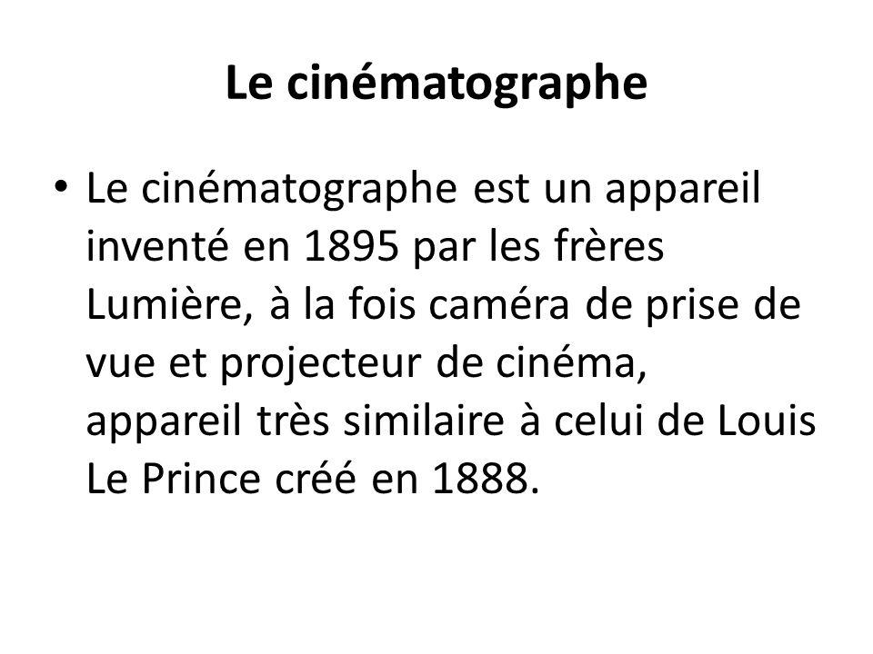 Le cinématographe Le cinématographe est un appareil inventé en 1895 par les frères Lumière, à la fois caméra de prise de vue et projecteur de cinéma,