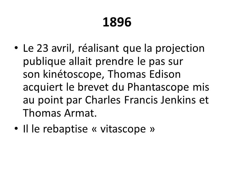 1896 Le 23 avril, réalisant que la projection publique allait prendre le pas sur son kinétoscope, Thomas Edison acquiert le brevet du Phantascope mis