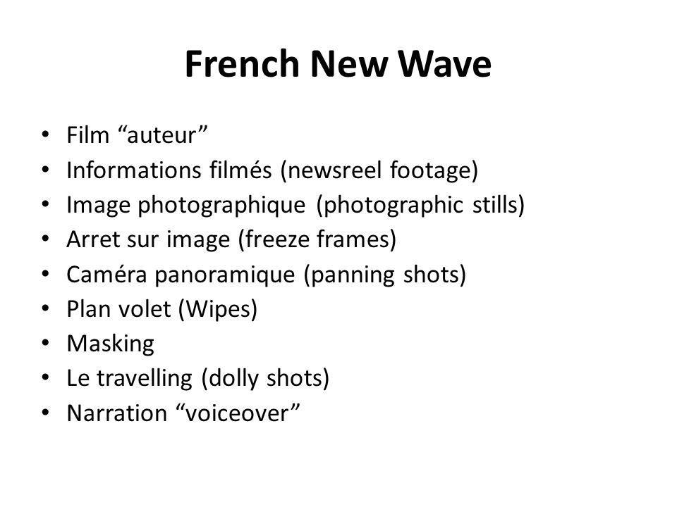 French New Wave Film auteur Informations filmés (newsreel footage) Image photographique (photographic stills) Arret sur image (freeze frames) Caméra p