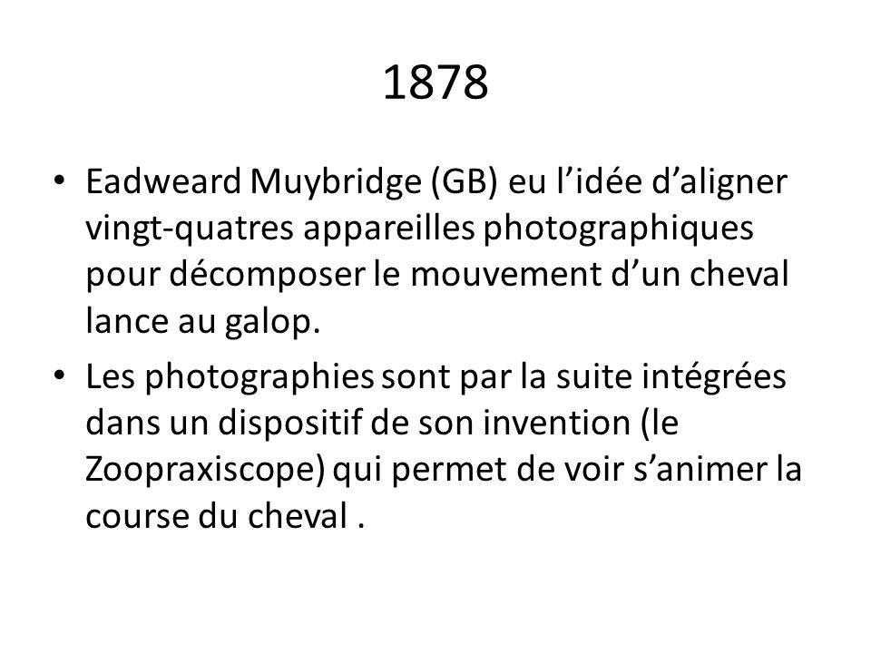 1878 Eadweard Muybridge (GB) eu lidée daligner vingt-quatres appareilles photographiques pour décomposer le mouvement dun cheval lance au galop. Les p