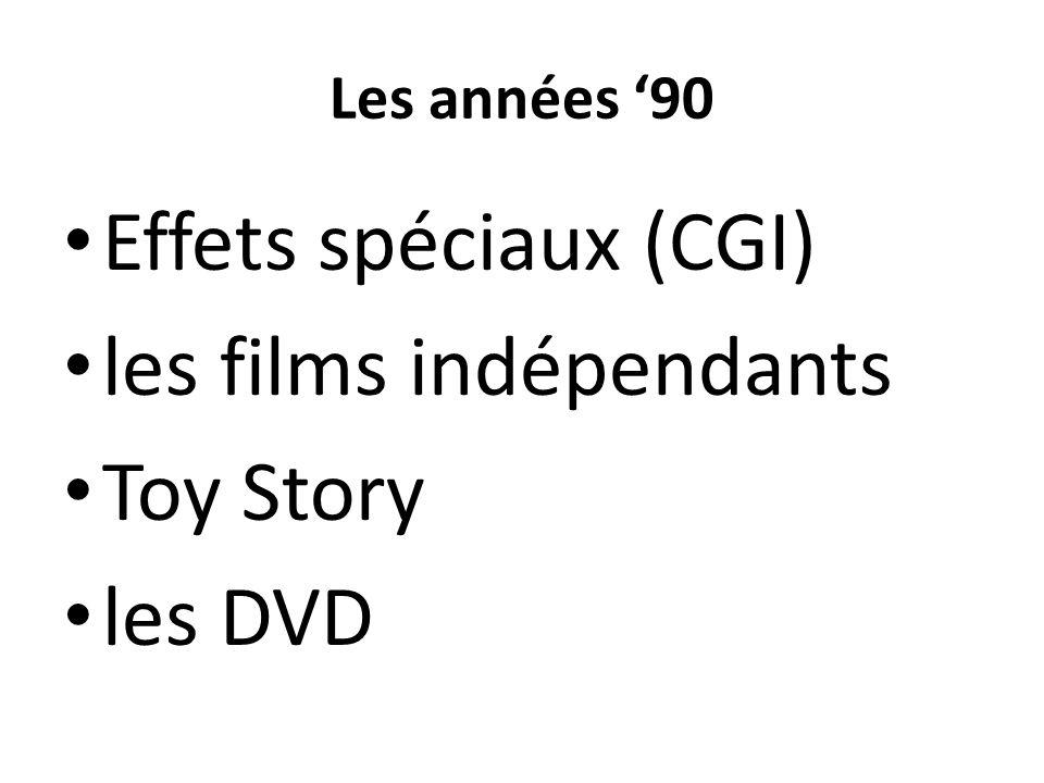Les années 90 Effets spéciaux (CGI) les films indépendants Toy Story les DVD