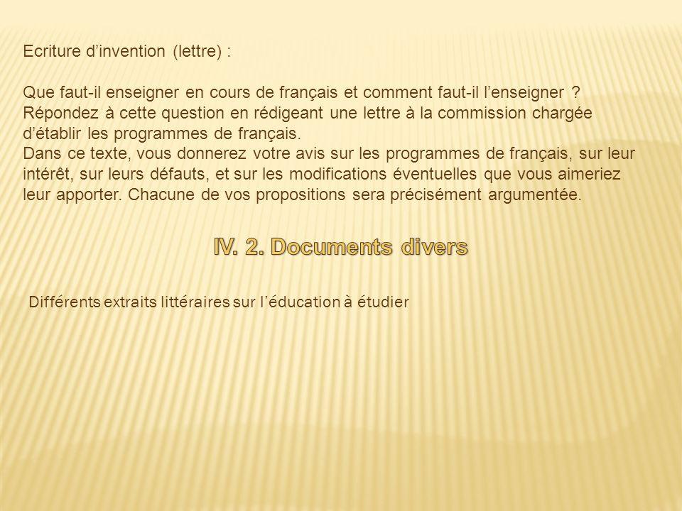 Ecriture dinvention (lettre) : Que faut-il enseigner en cours de français et comment faut-il lenseigner ? Répondez à cette question en rédigeant une l