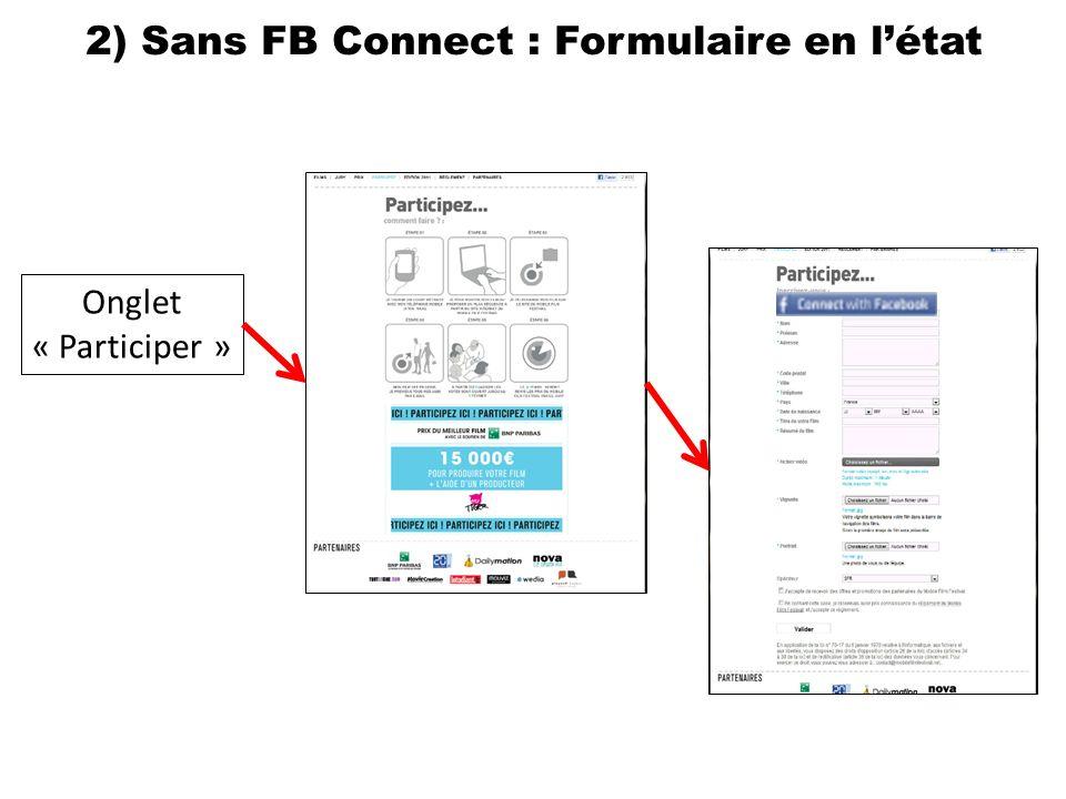 Onglet « Participer » 2) Sans FB Connect : Formulaire en létat