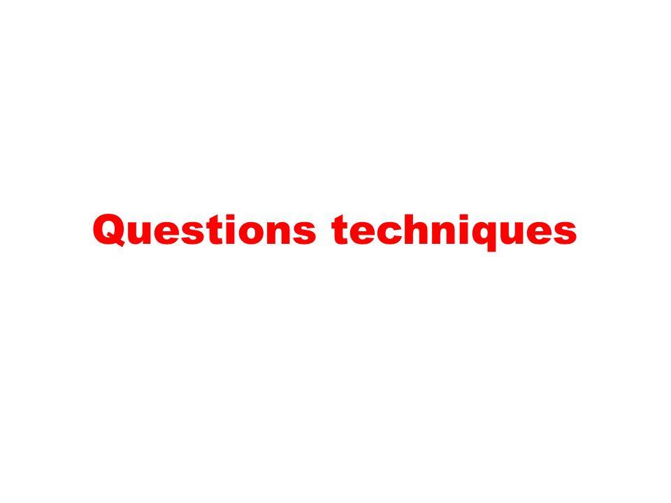 Questions techniques