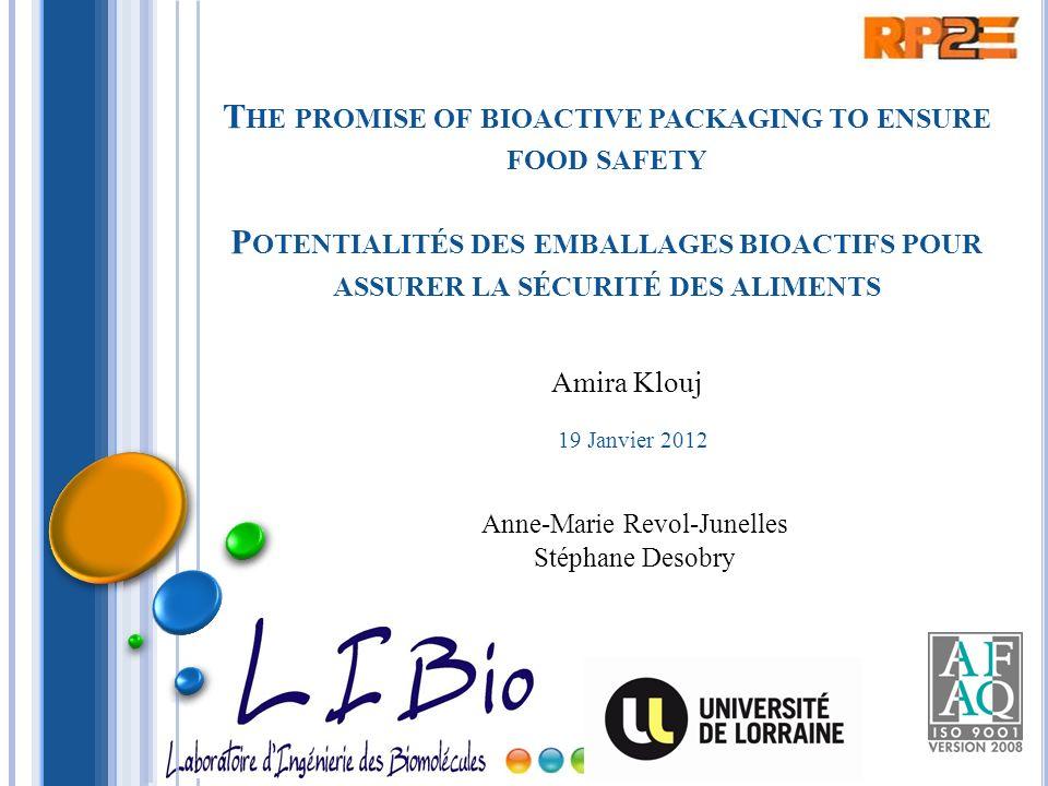 T HE PROMISE OF BIOACTIVE PACKAGING TO ENSURE FOOD SAFETY P OTENTIALITÉS DES EMBALLAGES BIOACTIFS POUR ASSURER LA SÉCURITÉ DES ALIMENTS Amira Klouj 19