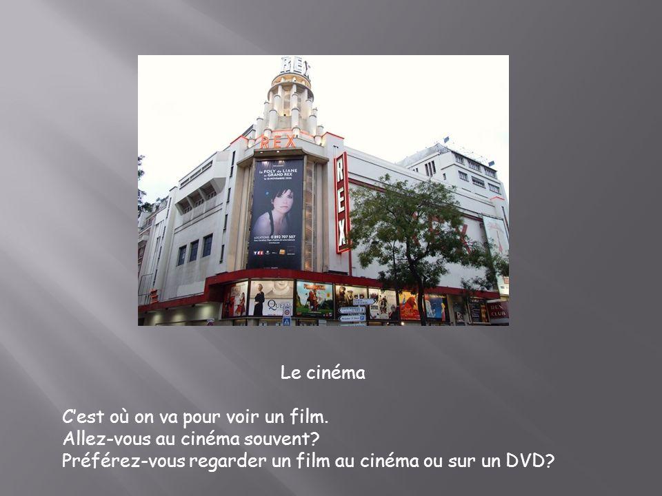 Le cinéma Cest où on va pour voir un film. Allez-vous au cinéma souvent? Préférez-vous regarder un film au cinéma ou sur un DVD?