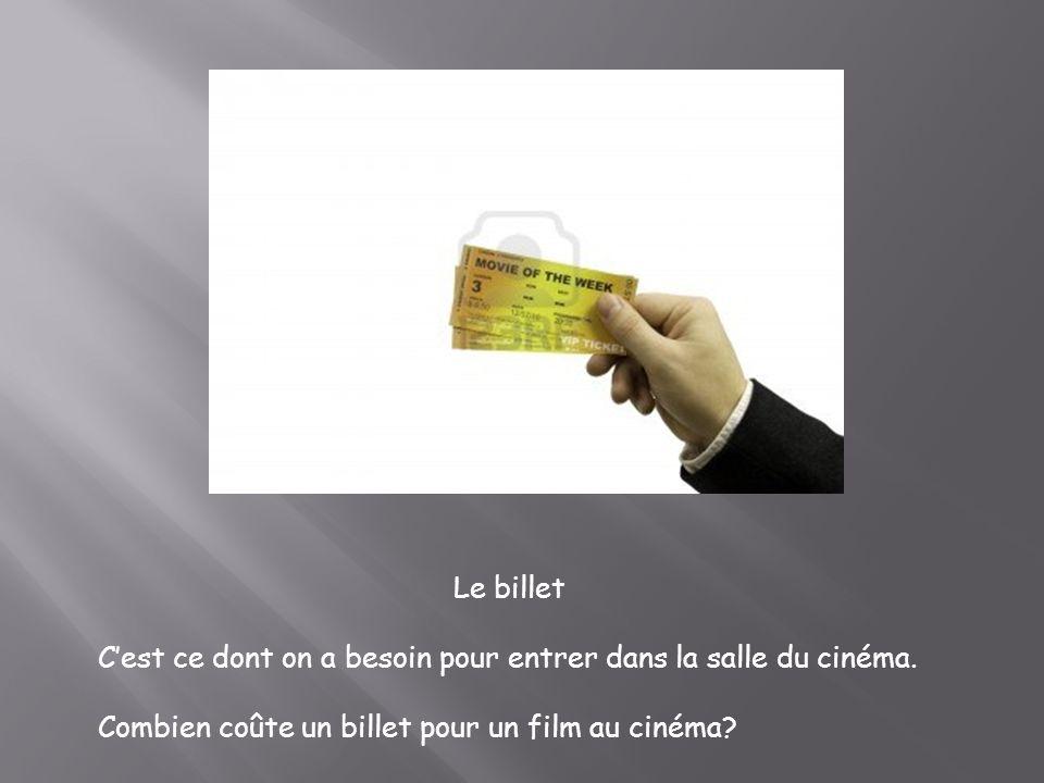 Le billet Cest ce dont on a besoin pour entrer dans la salle du cinéma. Combien coûte un billet pour un film au cinéma?