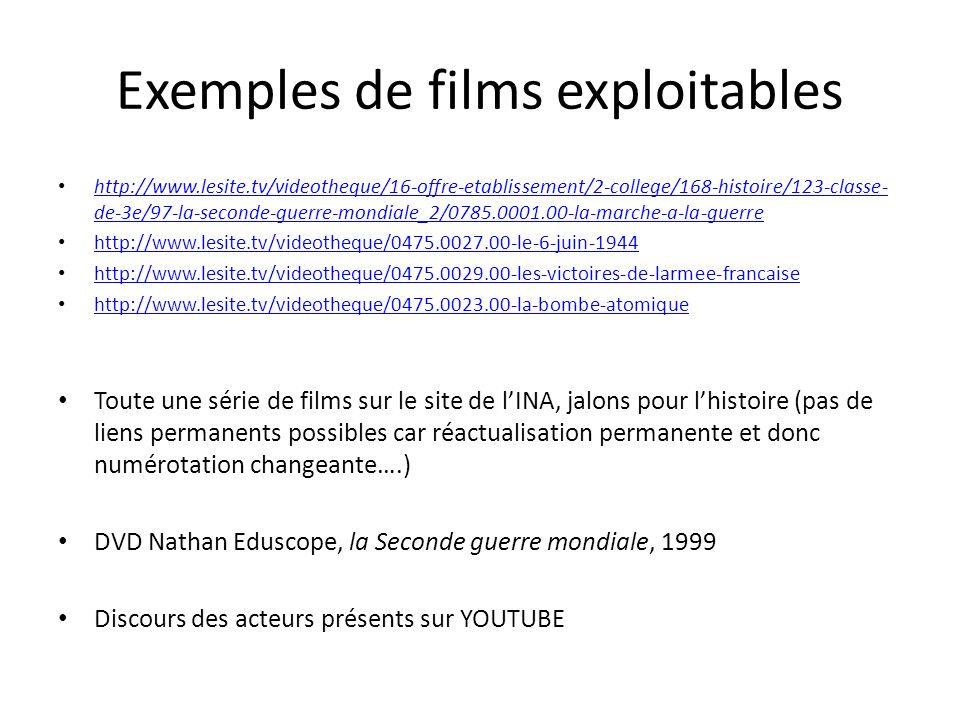 Exemples de films exploitables http://www.lesite.tv/videotheque/16-offre-etablissement/2-college/168-histoire/123-classe- de-3e/97-la-seconde-guerre-m