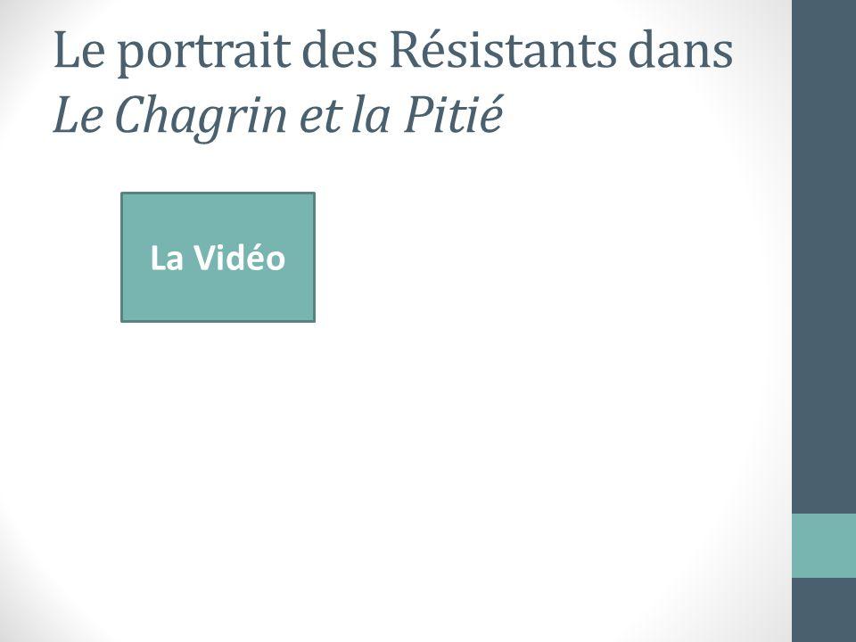 Le portrait des Résistants dans Le Chagrin et la Pitié La Vidéo