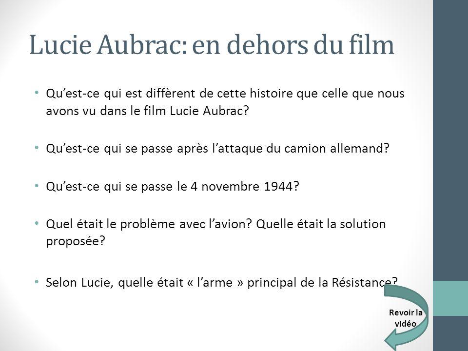 Lucie Aubrac: en dehors du film Quest-ce qui est diffèrent de cette histoire que celle que nous avons vu dans le film Lucie Aubrac? Quest-ce qui se pa