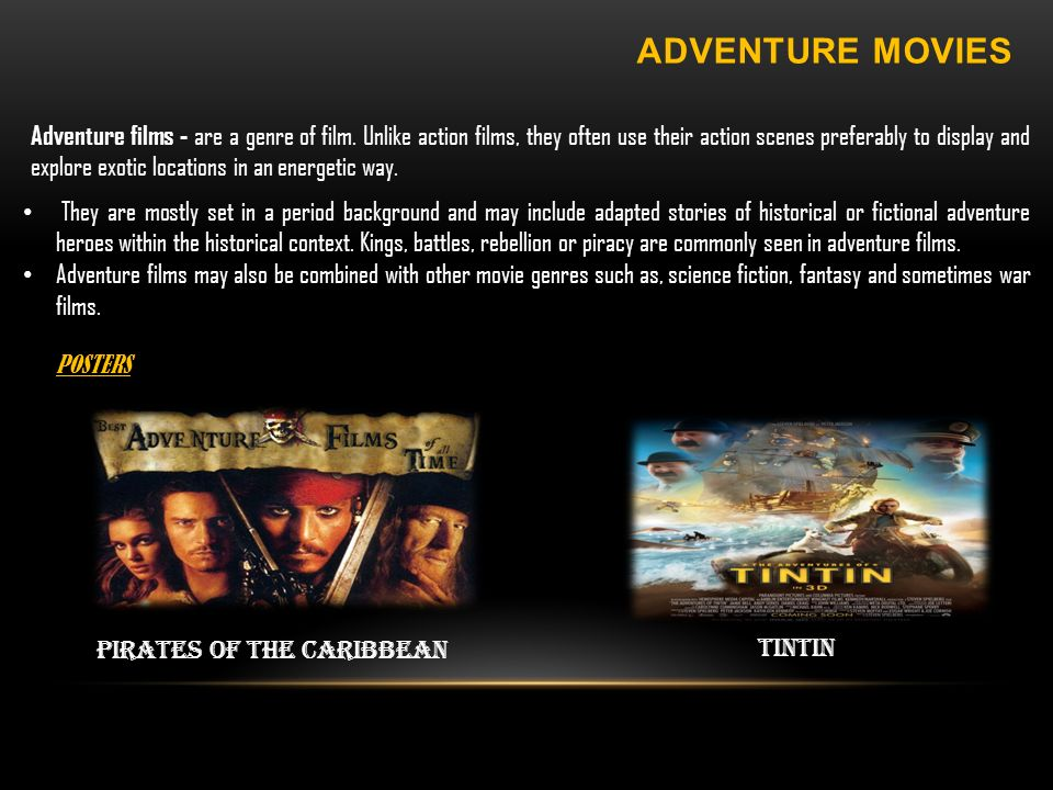 ADVENTURE MOVIES Pirates of the caribbean TINTIN POSTERS Adventure films - are a genre of film.