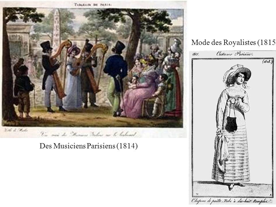 Des Musiciens Parisiens (1814) Mode des Royalistes (1815)