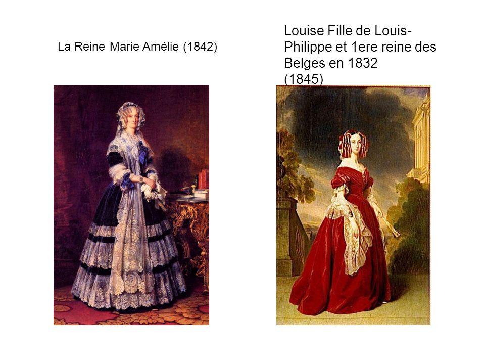 La Reine Marie Amélie (1842) Louise Fille de Louis- Philippe et 1ere reine des Belges en 1832 (1845)