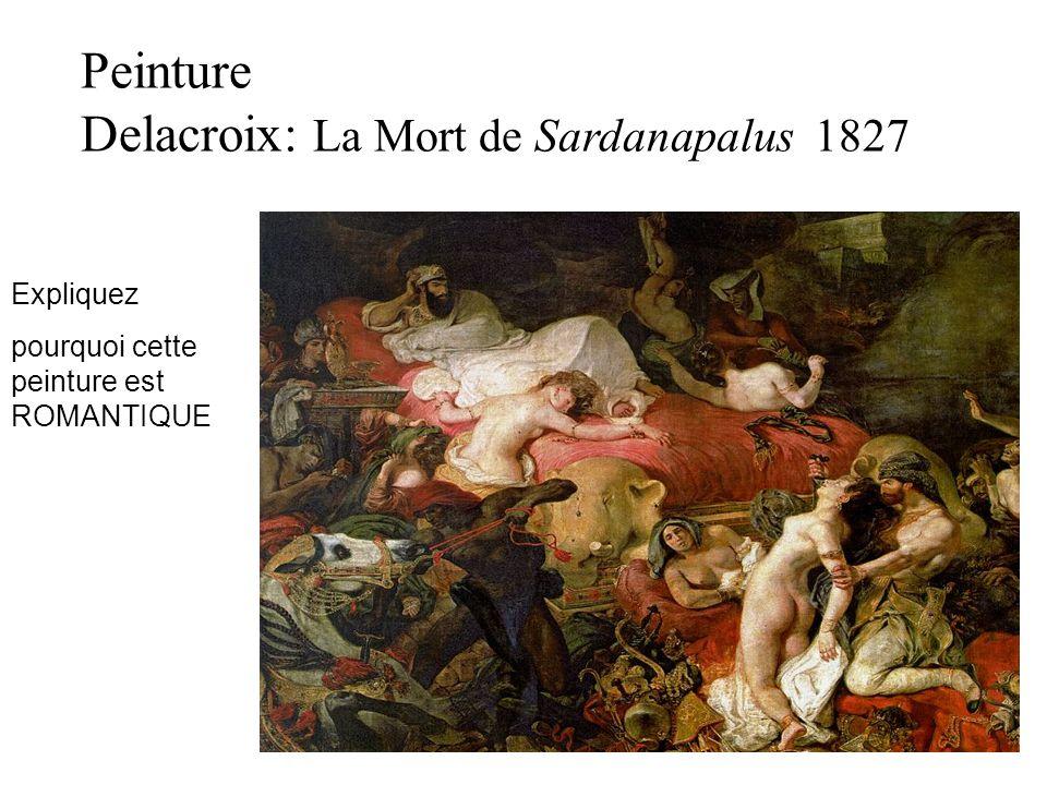 Peinture Delacroix: La Mort de Sardanapalus 1827 Expliquez pourquoi cette peinture est ROMANTIQUE