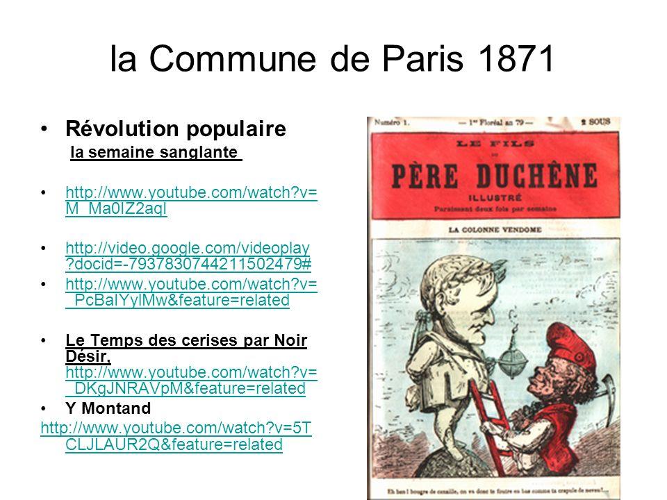 la Commune de Paris 1871 Révolution populaire la semaine sanglante http://www.youtube.com/watch?v= M_Ma0IZ2aqIhttp://www.youtube.com/watch?v= M_Ma0IZ2