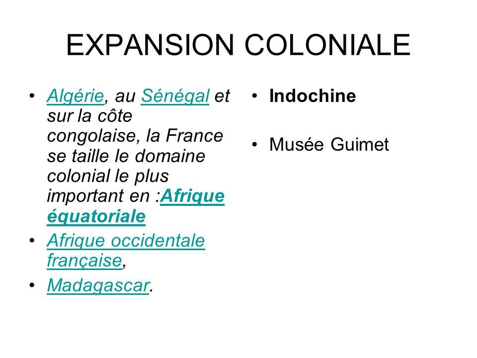 EXPANSION COLONIALE Algérie, au Sénégal et sur la côte congolaise, la France se taille le domaine colonial le plus important en :Afrique équatorialeAl