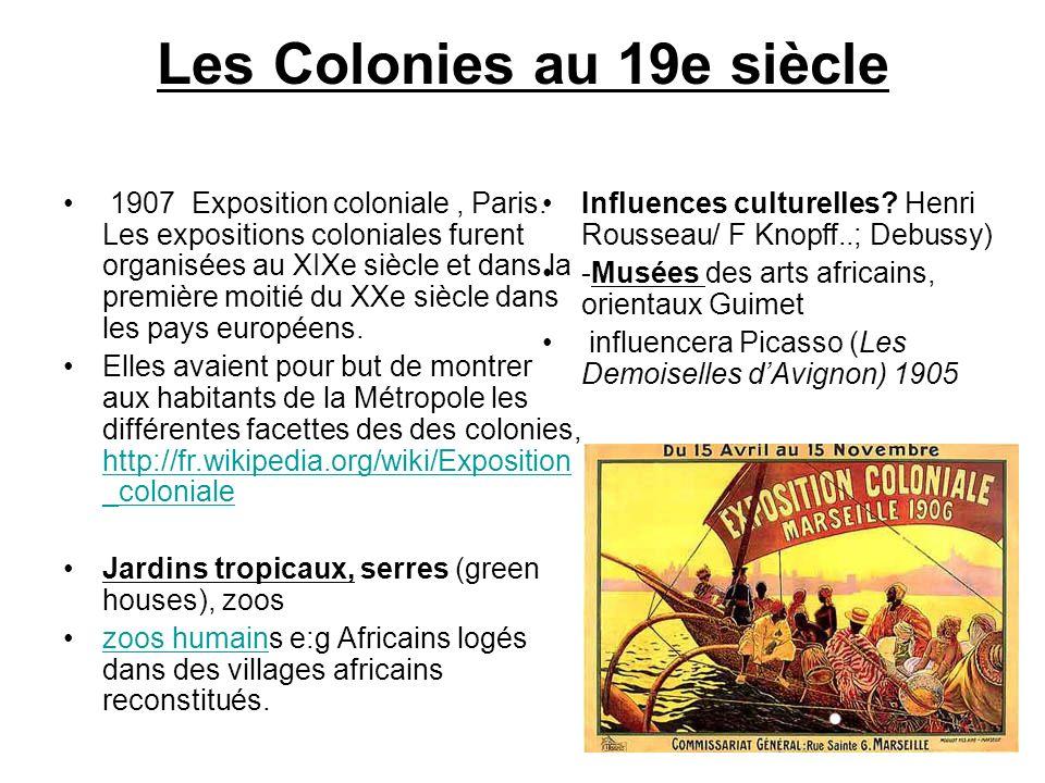 Les Colonies au 19e siècle 1907 Exposition coloniale, Paris. Les expositions coloniales furent organisées au XIXe siècle et dans la première moitié du