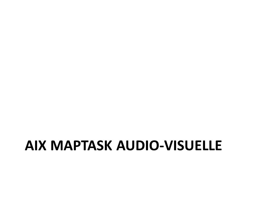 AIX MAPTASK AUDIO-VISUELLE