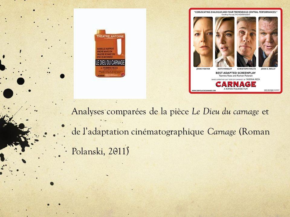 Analyses comparées de la pièce Le Dieu du carnage et de ladaptation cinématographique Carnage (Roman Polanski, 2011)