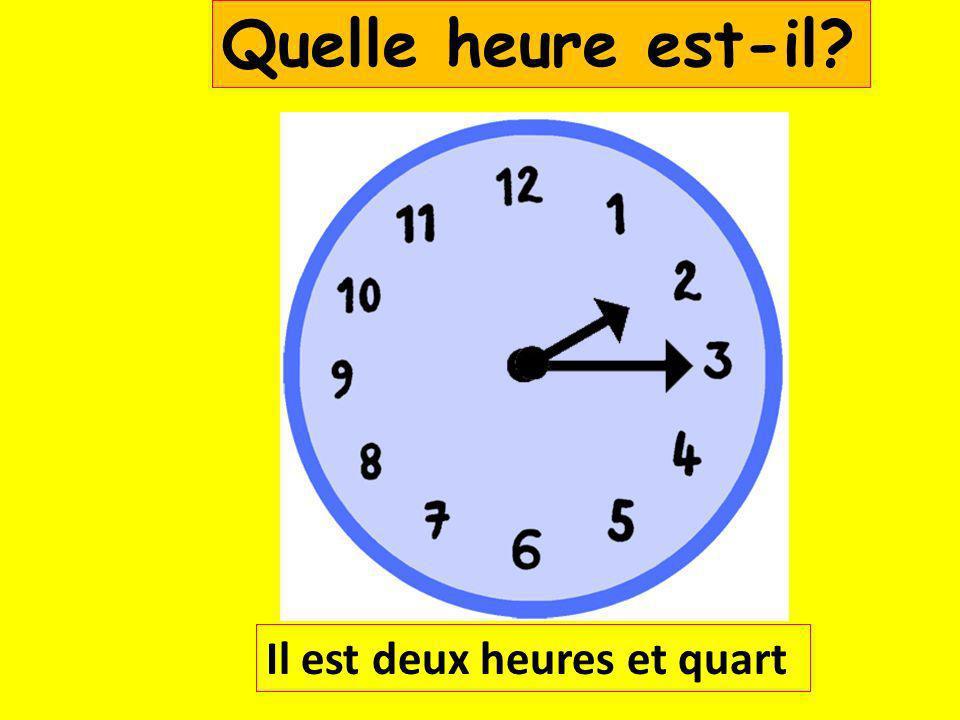Il est cinq heures et quart Quelle heure est-il?