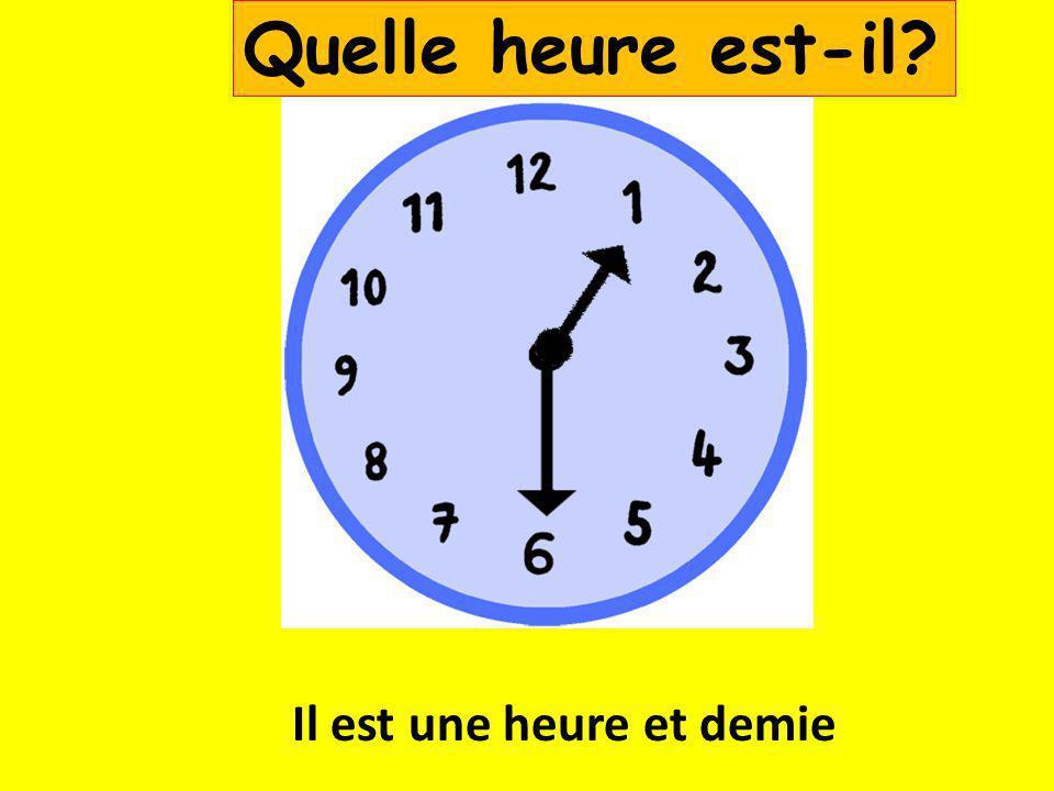Il est neuf heures et demie Quelle heure est-il?