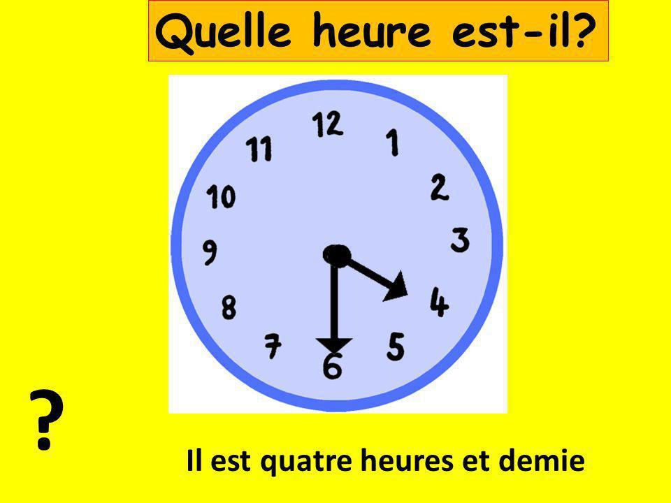 Il est onze heures et demie Quelle heure est-il?