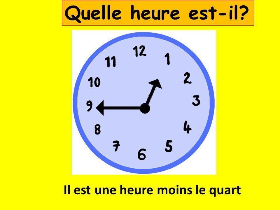 Il est quatre heures et demie Quelle heure est-il