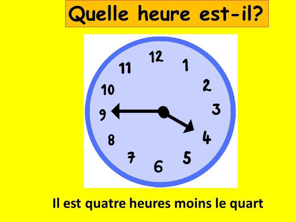 Il est une heure moins le quart Quelle heure est-il