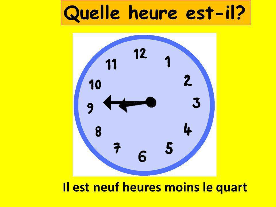 Il est quatre heures moins le quart Quelle heure est-il