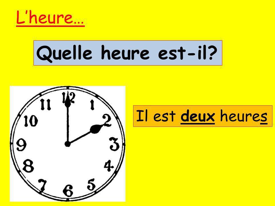 Lheure........Il est une heure Quelle heure est-il?