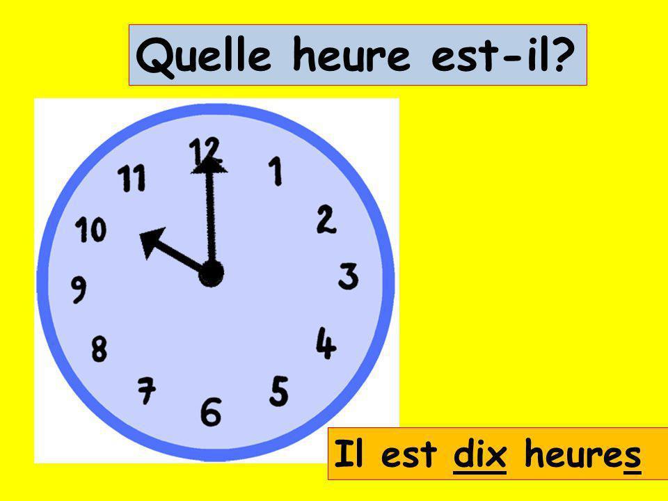 Lheure… Il est deux heures Quelle heure est-il