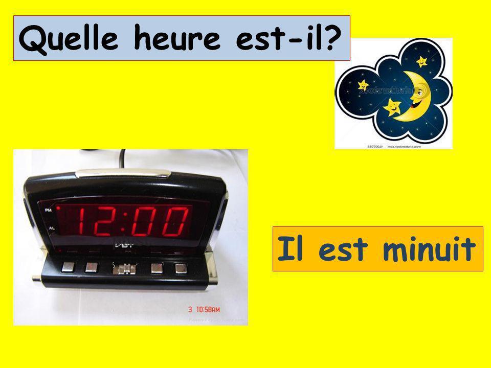 Quelle heure est-il? Il est midi